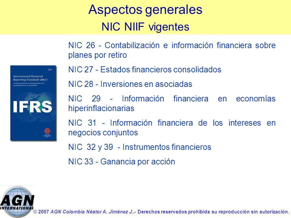 © 2007 AGN Colombia Néstor A. Jiménez J..- Derechos reservados prohibida su reproducción sin autorización. NIC 26 - Contabilización e información fina