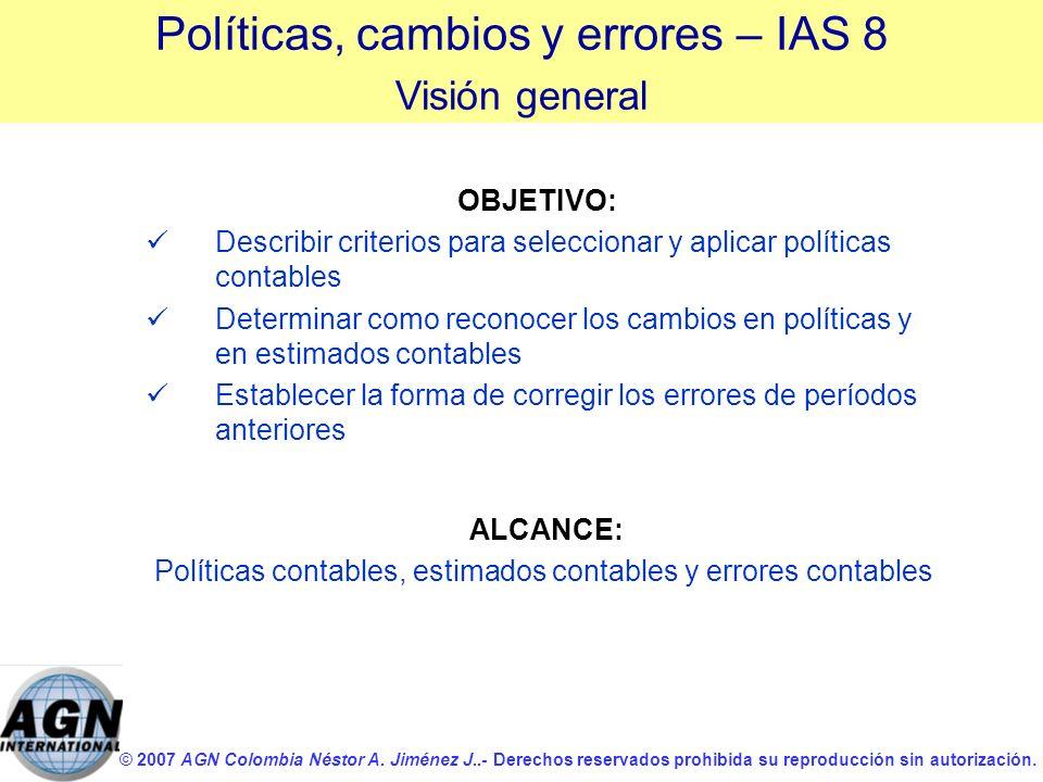 © 2007 AGN Colombia Néstor A. Jiménez J..- Derechos reservados prohibida su reproducción sin autorización. OBJETIVO: Describir criterios para seleccio