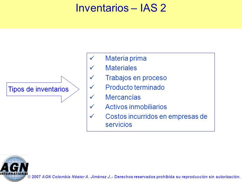 © 2007 AGN Colombia Néstor A. Jiménez J..- Derechos reservados prohibida su reproducción sin autorización. Materia prima Materiales Trabajos en proces