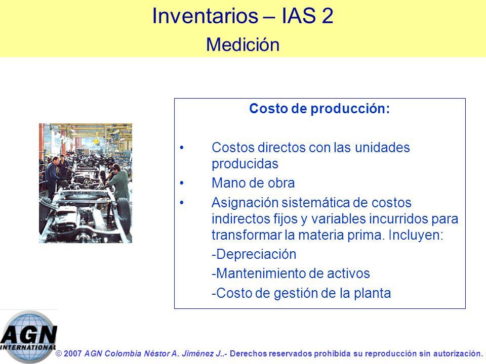 © 2007 AGN Colombia Néstor A. Jiménez J..- Derechos reservados prohibida su reproducción sin autorización. Costo de producción: Costos directos con la