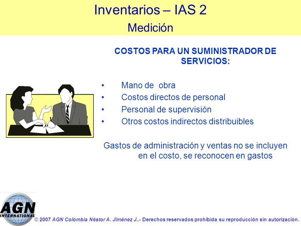 © 2007 AGN Colombia Néstor A. Jiménez J..- Derechos reservados prohibida su reproducción sin autorización. COSTOS PARA UN SUMINISTRADOR DE SERVICIOS: