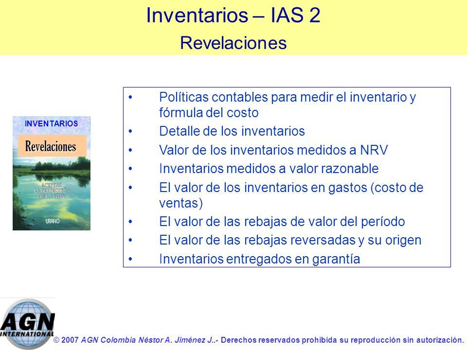 © 2007 AGN Colombia Néstor A. Jiménez J..- Derechos reservados prohibida su reproducción sin autorización. Políticas contables para medir el inventari