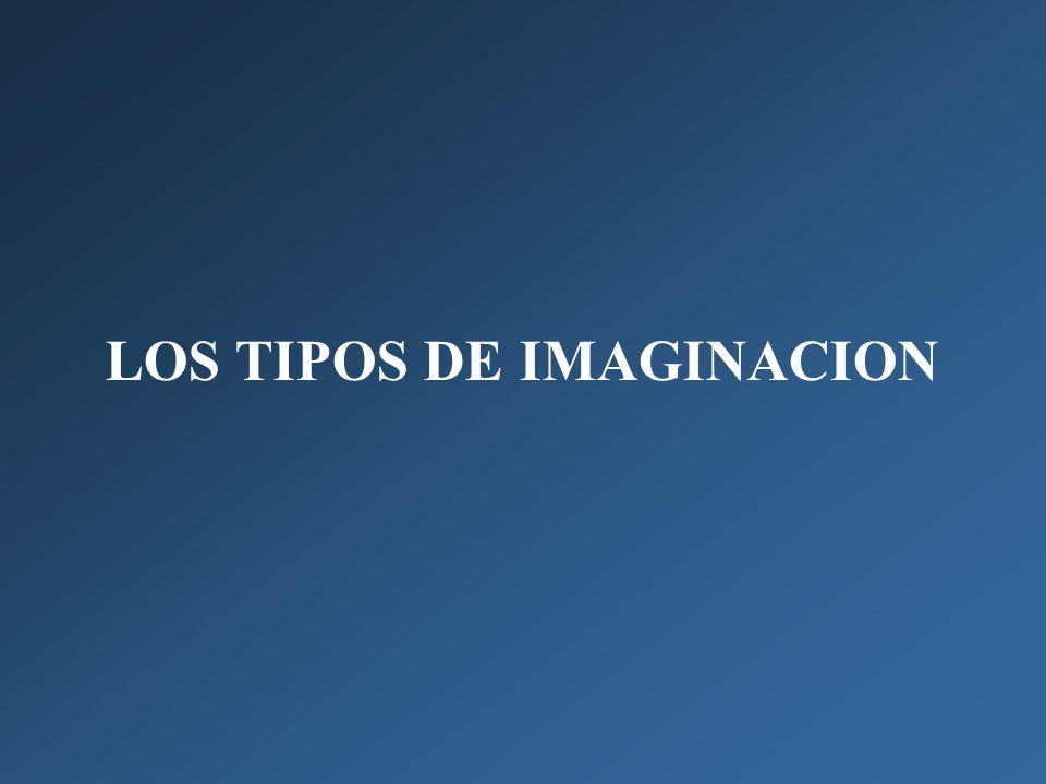 LOS TIPOS DE IMAGINACION