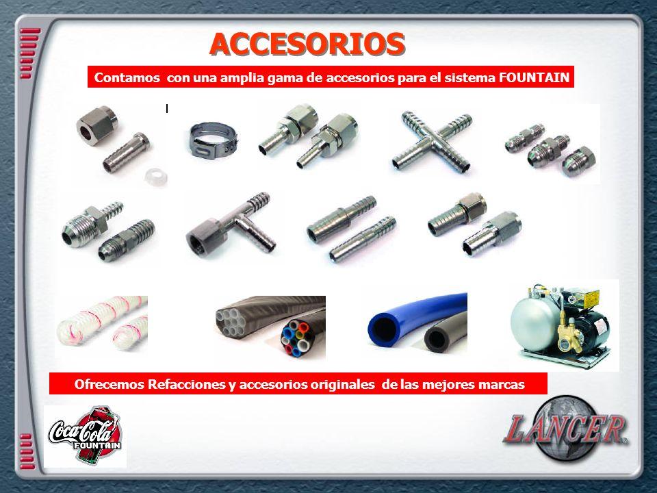 ACCESORIOS Ofrecemos Refacciones y accesorios originales de las mejores marcas Contamos con una amplia gama de accesorios para el sistema FOUNTAIN