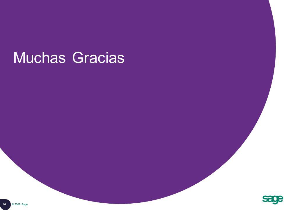 16 © 2008 Sage Muchas Gracias