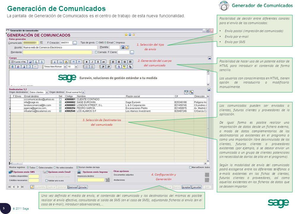 5 © 2008 Sage Generación de Comunicados La pantalla de Generación de Comunicados es el centro de trabajo de esta nueva funcionalidad.