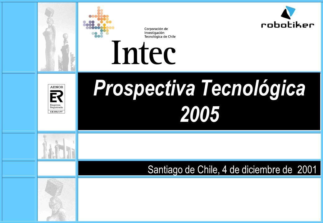 Santiago de Chile, 4 de diciembre de 2001 Prospectiva Tecnológica 2005