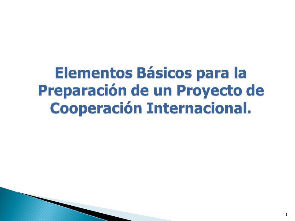 1 Elementos Básicos para la Preparación de un Proyecto de Cooperación Internacional.