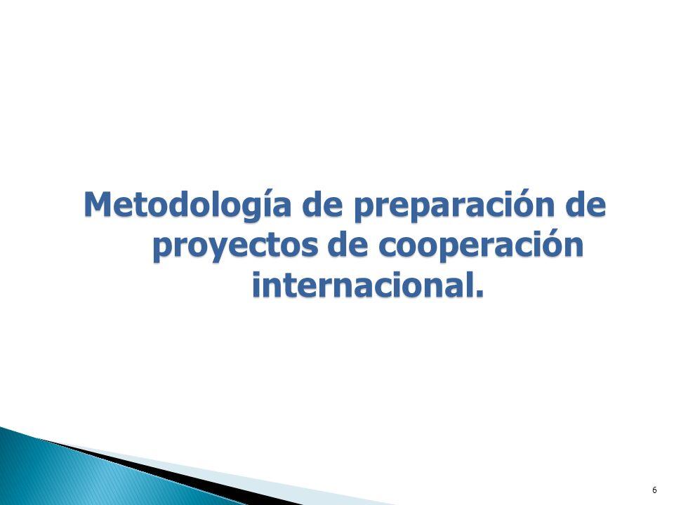 6 Metodología de preparación de proyectos de cooperación internacional.