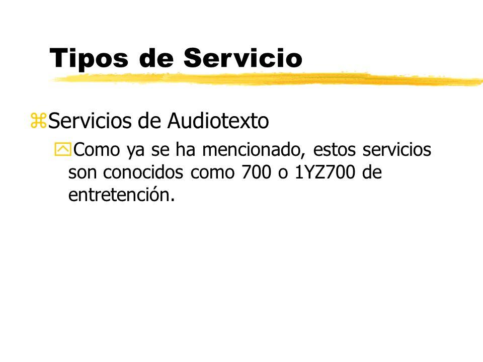 zServicios de Audiotexto yComo ya se ha mencionado, estos servicios son conocidos como 700 o 1YZ700 de entretención.