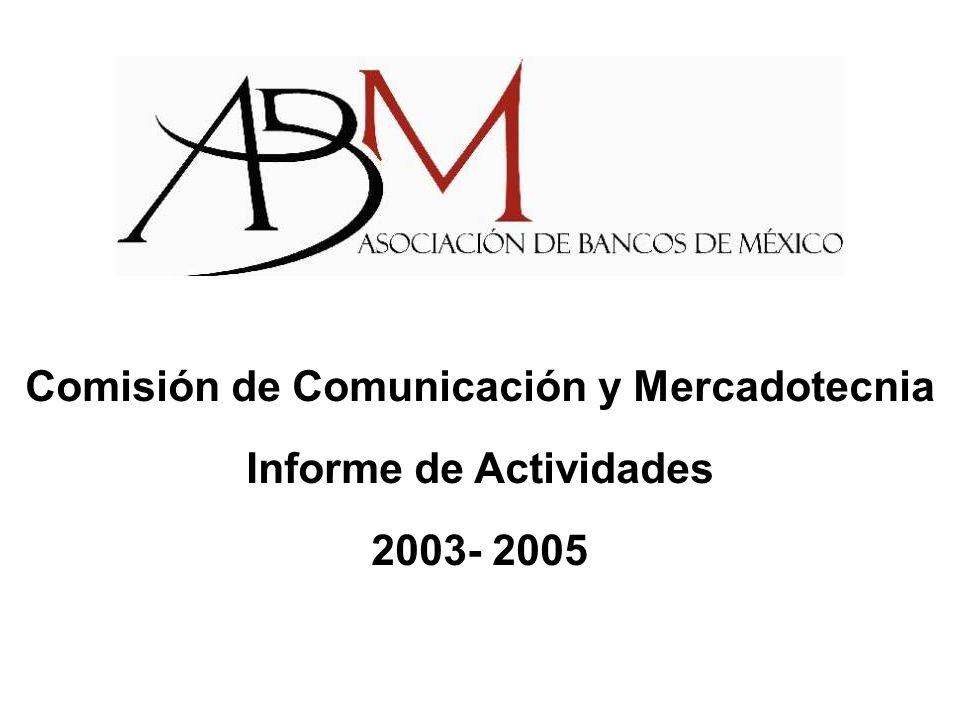 Comisión de Comunicación y Mercadotecnia Informe de Actividades 2003- 2005