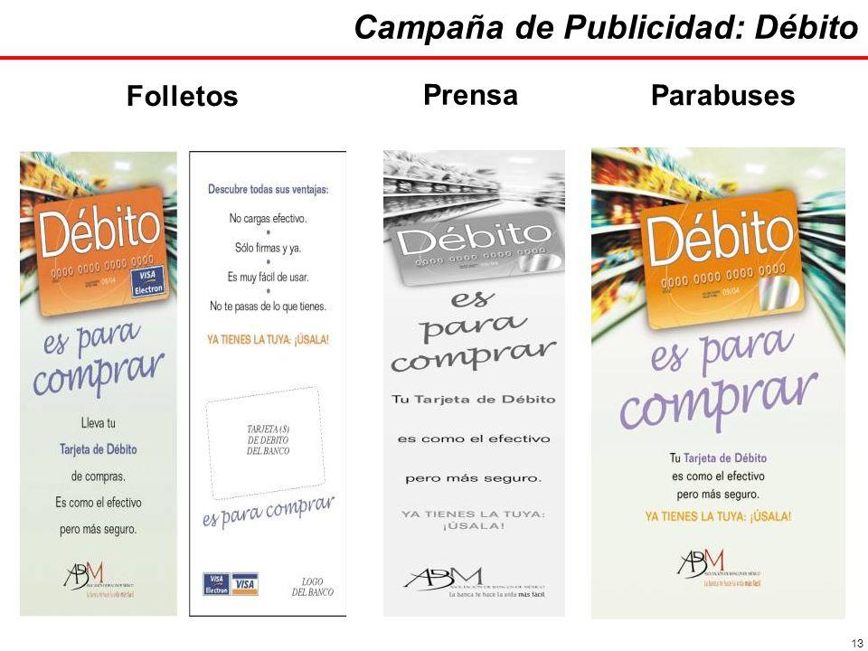 13 Campaña de Publicidad: Débito Parabuses Folletos Prensa