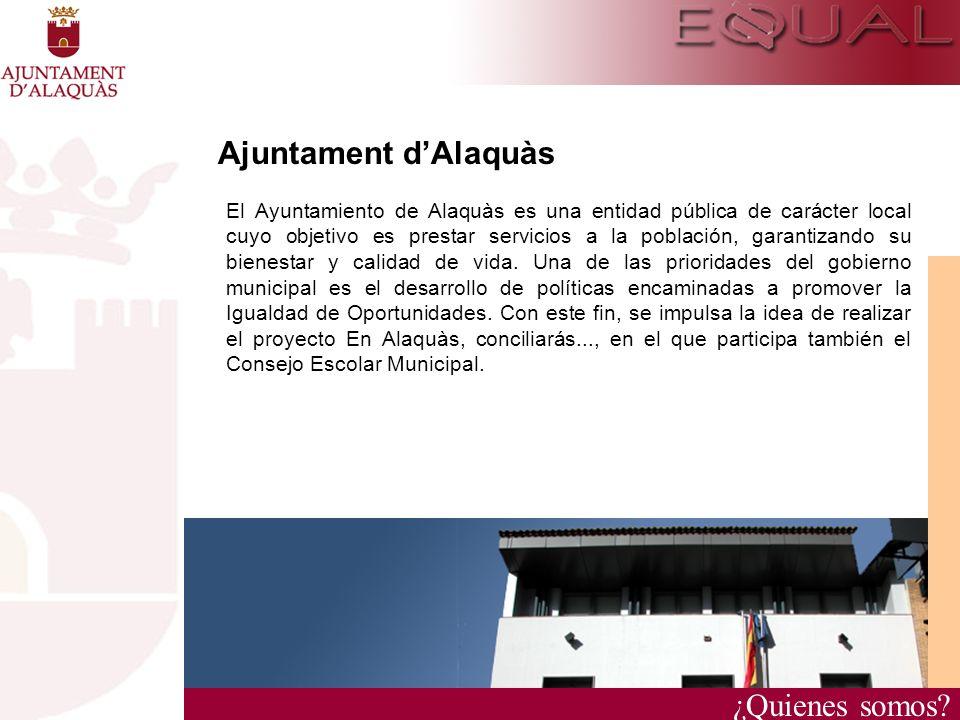 ¿Quienes somos? Ajuntament dAlaquàs El Ayuntamiento de Alaquàs es una entidad pública de carácter local cuyo objetivo es prestar servicios a la poblac