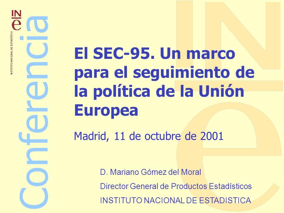 Conferencia Madrid, 11 de octubre de 2001 El SEC-95. Un marco para el seguimiento de la política de la Unión Europea D. Mariano Gómez del Moral Direct