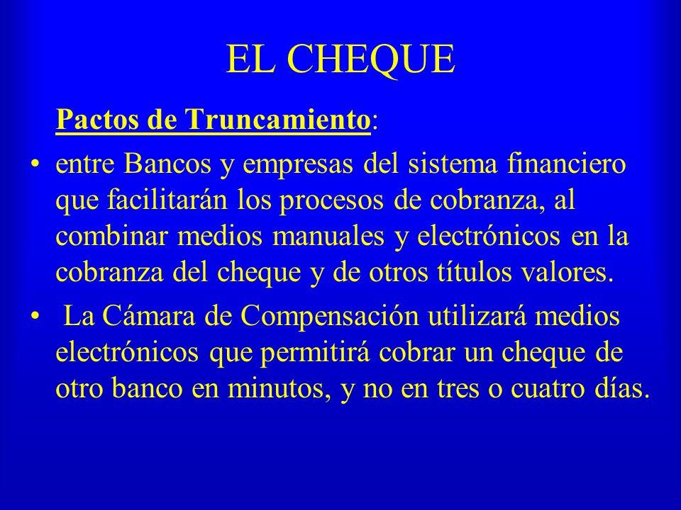 EL CHEQUE Pactos de Truncamiento: entre Bancos y empresas del sistema financiero que facilitarán los procesos de cobranza, al combinar medios manuales