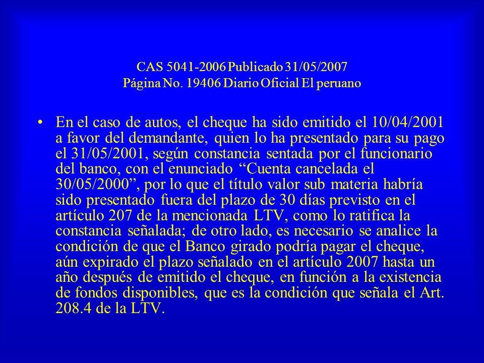 CAS 5041-2006 Publicado 31/05/2007 Página No. 19406 Diario Oficial El peruano En el caso de autos, el cheque ha sido emitido el 10/04/2001 a favor del