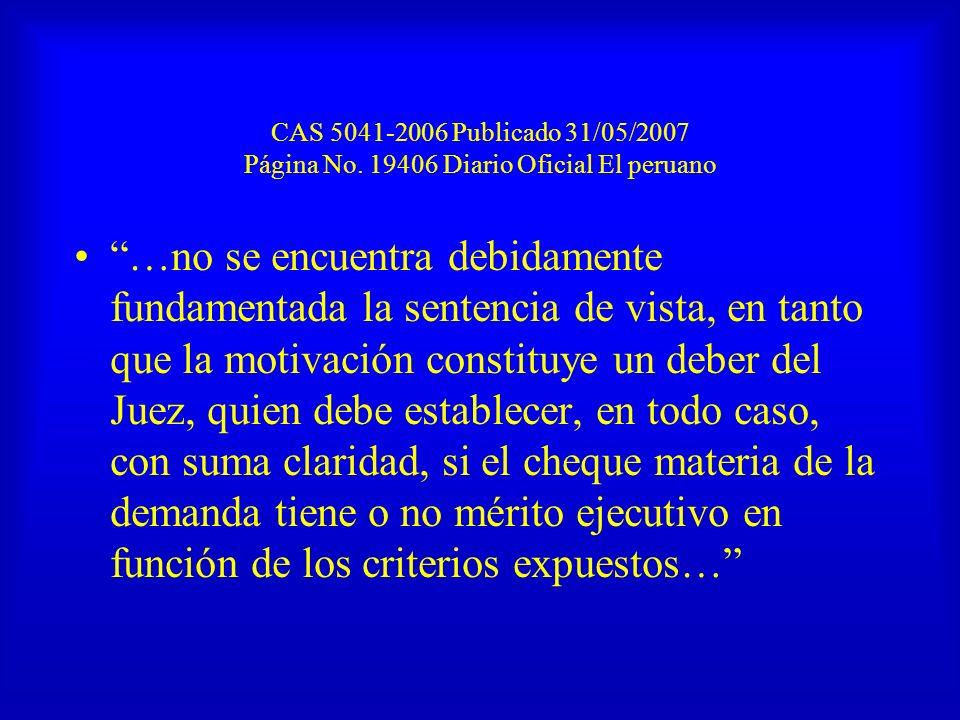 CAS 5041-2006 Publicado 31/05/2007 Página No. 19406 Diario Oficial El peruano …no se encuentra debidamente fundamentada la sentencia de vista, en tant