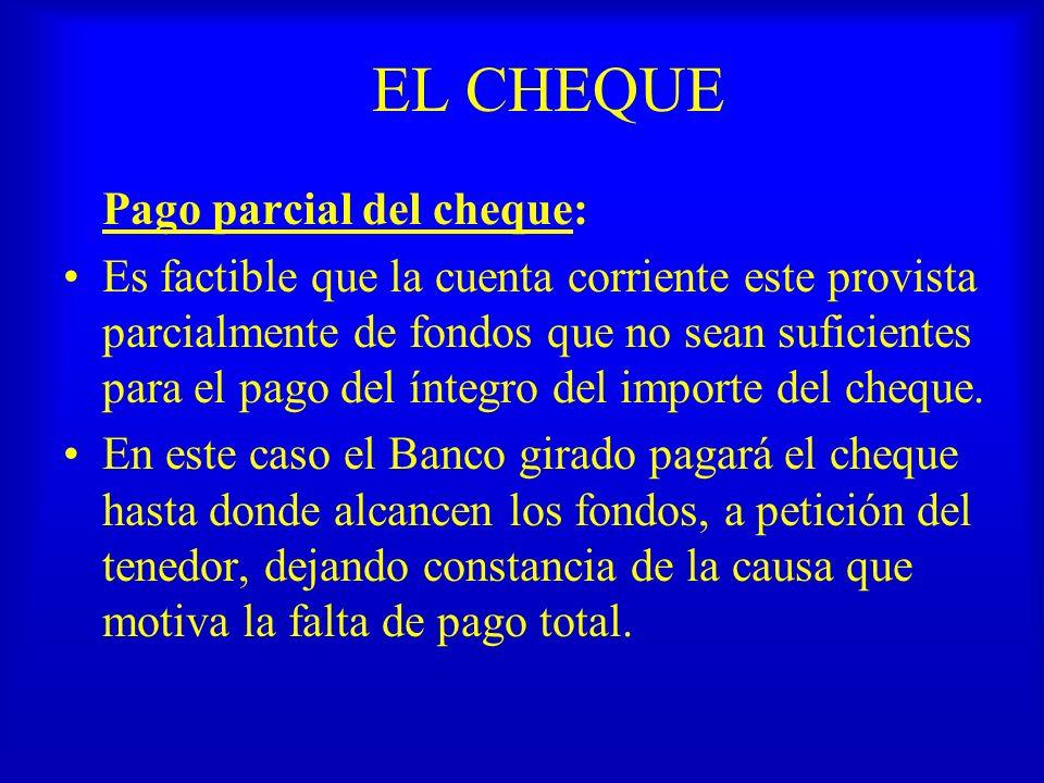 El CHEQUE Cheques Especiales Cheque Certificado: es aquel en el cual el Banco anota una certificación sobre la existencia de fondos en la cuenta corriente contra la cual ha sido girado.