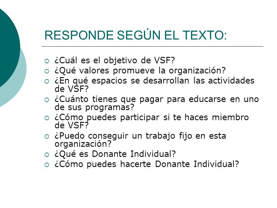 RESPONDE SEGÚN EL TEXTO: ¿Cuál es el objetivo de VSF.