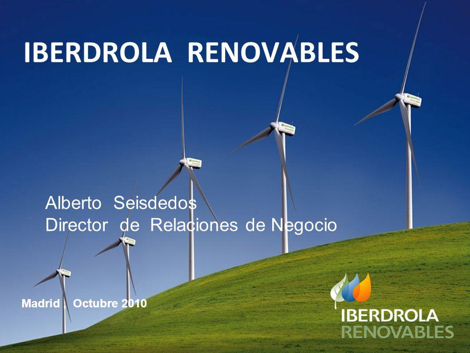 IBERDROLA RENOVABLES Madrid, Octubre 2010 Alberto Seisdedos Director de Relaciones de Negocio