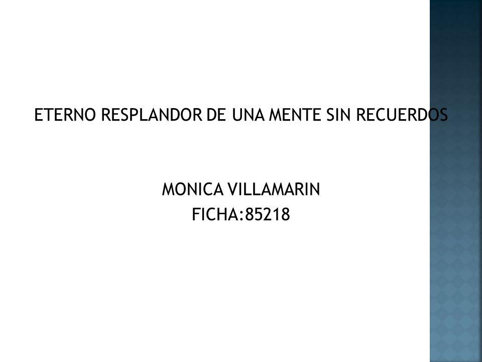 ETERNO RESPLANDOR DE UNA MENTE SIN RECUERDOS MONICA VILLAMARIN FICHA:85218