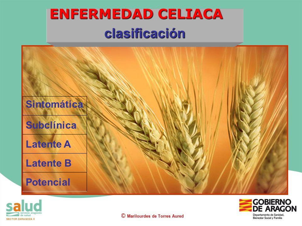 ENFERMEDAD CELIACA clasificación © Marilourdes de Torres Aured Sintomática Subclínica Latente A Latente B Potencial