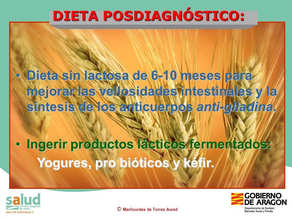 DIETA POSDIAGNÓSTICO: © Marilourdes de Torres Aured Dieta sin lactosa de 6-10 meses para mejorar las vellosidades intestinales y la síntesis de los an