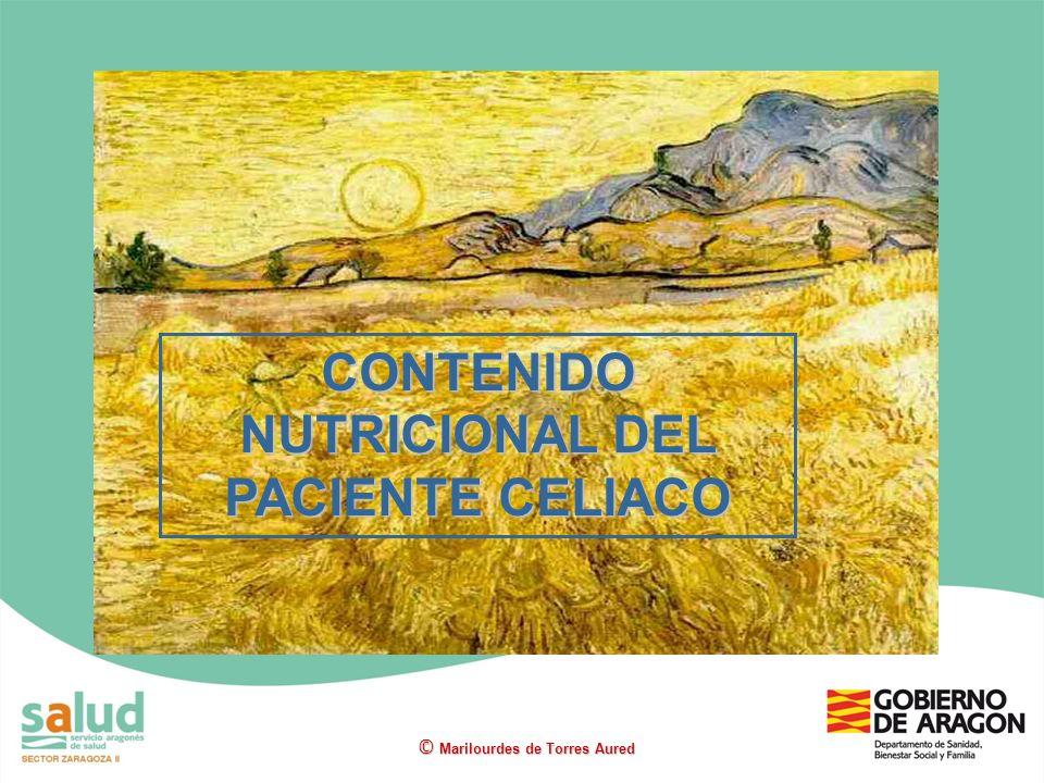 CONTENIDO NUTRICIONAL DEL PACIENTE CELIACO © Marilourdes de Torres Aured