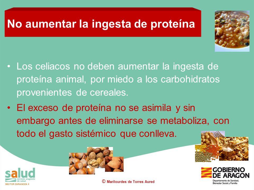 No aumentar la ingesta de proteína Los celiacos no deben aumentar la ingesta de proteína animal, por miedo a los carbohidratos provenientes de cereale