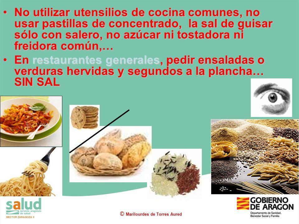 No utilizar utensilios de cocina comunes, no usar pastillas de concentrado, la sal de guisar sólo con salero, no azúcar ni tostadora ni freidora común