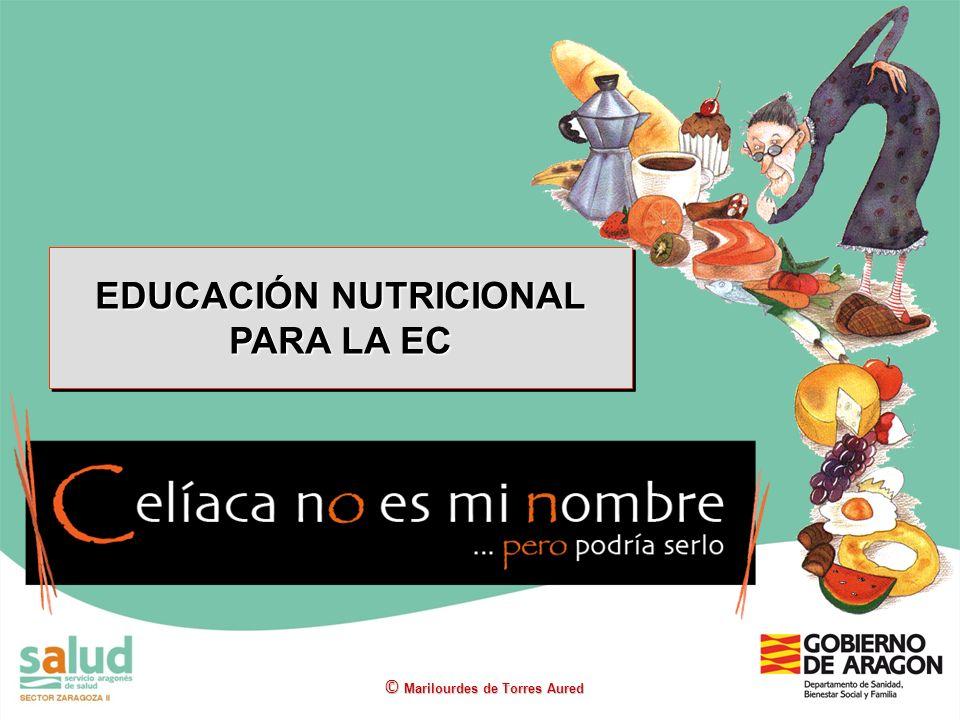 EDUCACIÓN NUTRICIONAL PARA LA EC © Marilourdes de Torres Aured