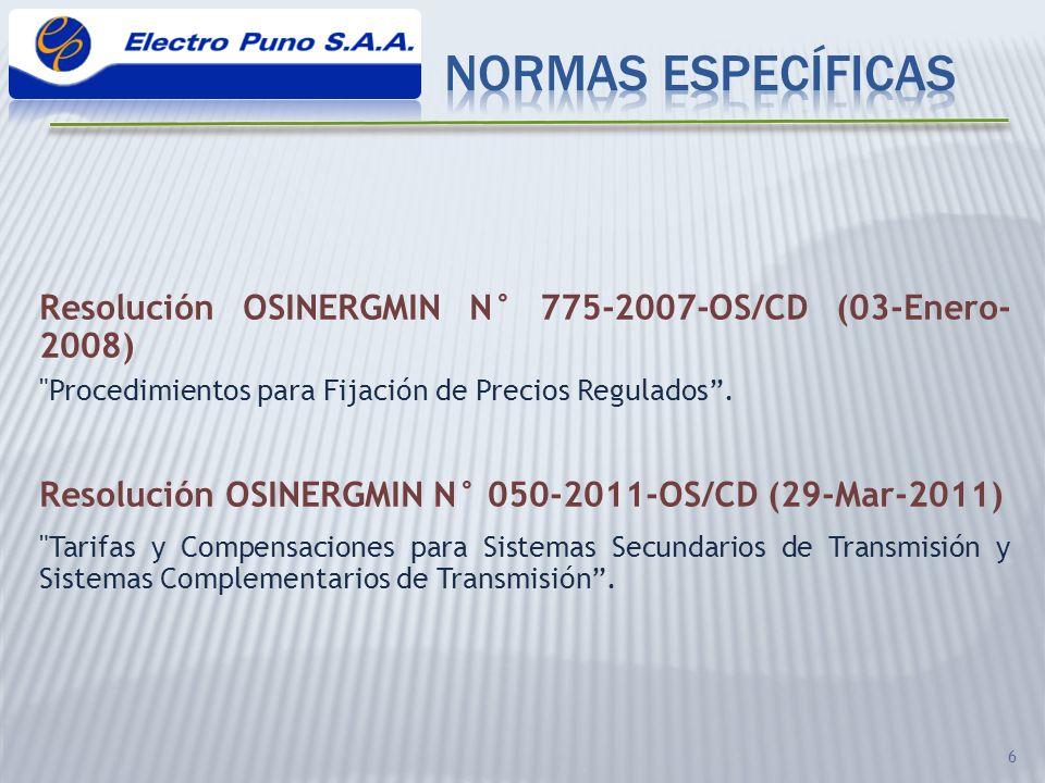 7 Resolución OSINERGMIN N° 634-2007-OS/CD (25-oct-2007) Áreas de Demanda a que se refiere el Reglamento de la Ley de Concesiones Eléctricas, aplicables al periodo mayo 2009 – abril 2015.