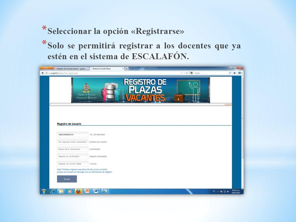 * Seleccionar la opción «Registrarse» * Solo se permitirá registrar a los docentes que ya estén en el sistema de ESCALAFÓN.