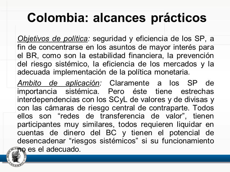 Objetivos de política: seguridad y eficiencia de los SP, a fin de concentrarse en los asuntos de mayor interés para el BR, como son la estabilidad fin
