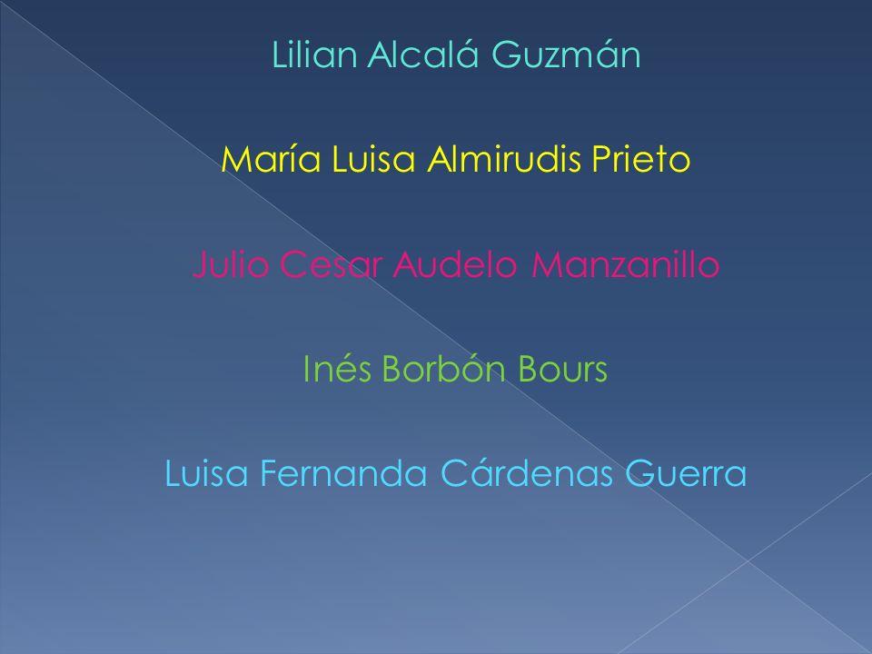 Lilian Alcalá Guzmán María Luisa Almirudis Prieto Julio Cesar Audelo Manzanillo Inés Borbón Bours Luisa Fernanda Cárdenas Guerra