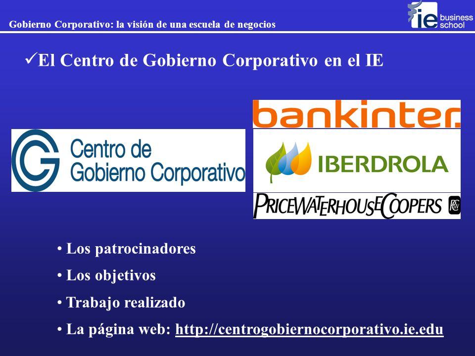 El Centro de Gobierno Corporativo en el IE Los patrocinadores Los objetivos Trabajo realizado La página web: http://centrogobiernocorporativo.ie.edu G