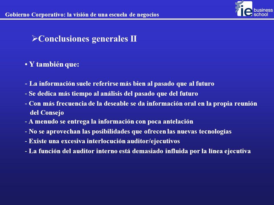 Gobierno Corporativo: la visión de una escuela de negocios Conclusiones generales II Y también que: - La información suele referirse más bien al pasad