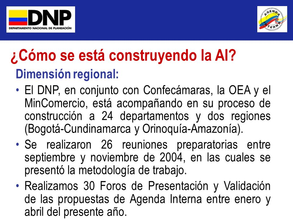 Dimensión regional: El DNP, en conjunto con Confecámaras, la OEA y el MinComercio, está acompañando en su proceso de construcción a 24 departamentos y