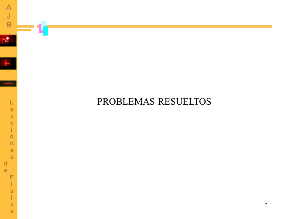 7 PROBLEMAS RESUELTOS