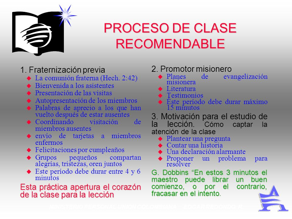 MINISTERIO PERSONAL UNION COLOMBIANA EDGAR REDONDO R. PROCESO DE CLASE RECOMENDABLE 1. Fraternización previa u La comunión fraterna (Hech. 2:42) u Bie