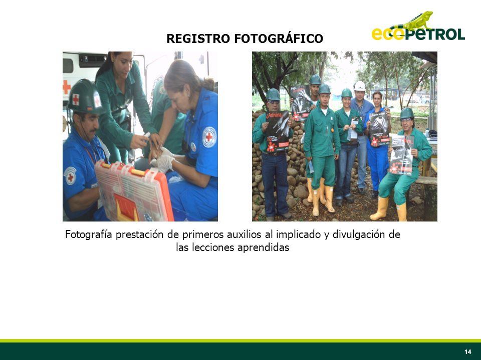 14 Fotografía prestación de primeros auxilios al implicado y divulgación de las lecciones aprendidas REGISTRO FOTOGRÁFICO