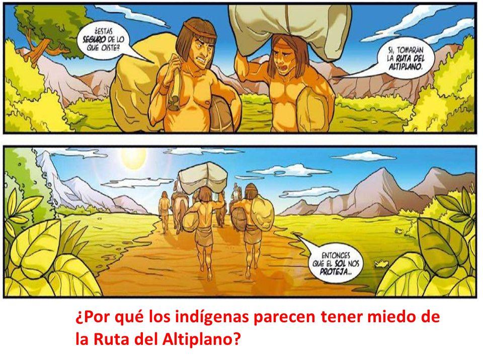 ¿Por qué los indígenas parecen tener miedo de la Ruta del Altiplano?
