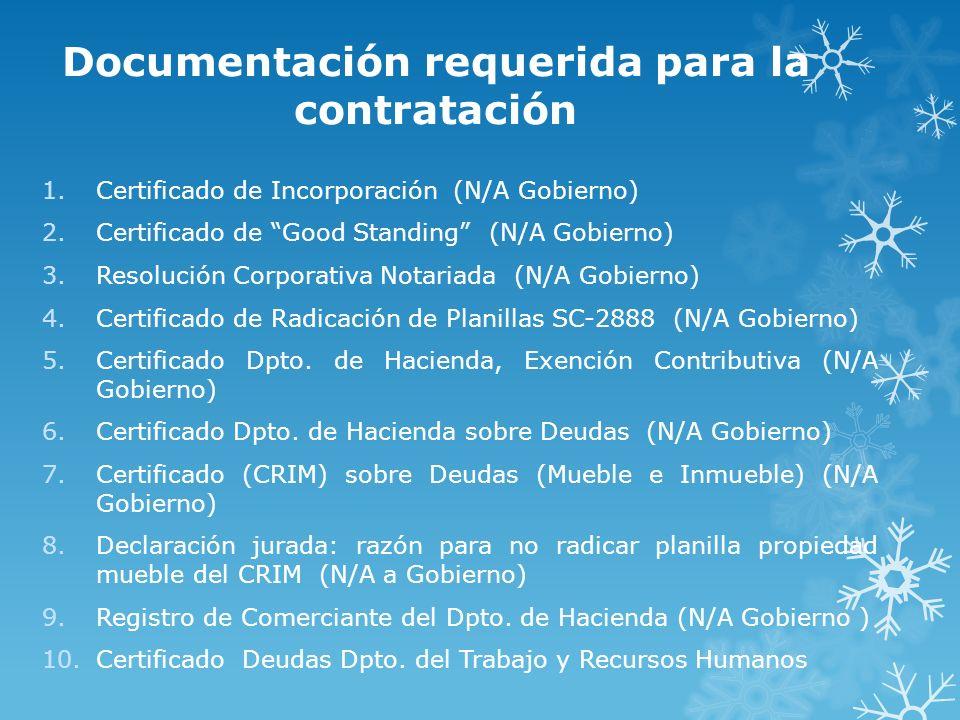 Documentación requerida para la contratación 1.Certificado de Incorporación (N/A Gobierno) 2.Certificado de Good Standing (N/A Gobierno) 3.Resolución