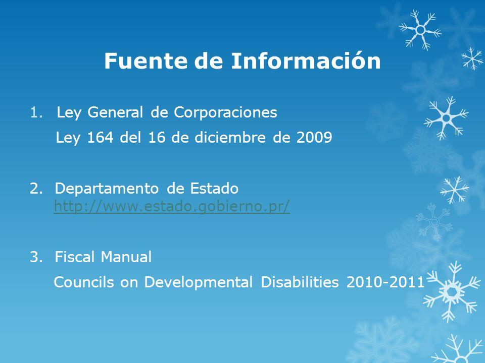 Fuente de Información 1.Ley General de Corporaciones Ley 164 del 16 de diciembre de 2009 2. Departamento de Estado http://www.estado.gobierno.pr/ http