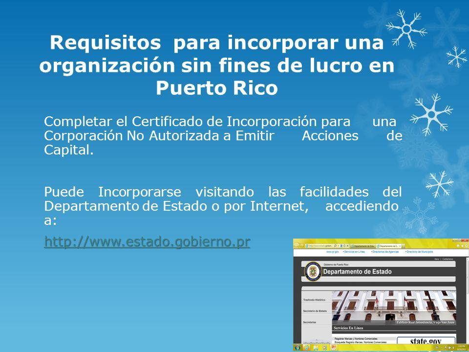 Requisitos para incorporar una organización sin fines de lucro en Puerto Rico Completar el Certificado de Incorporación para una Corporación No Autori