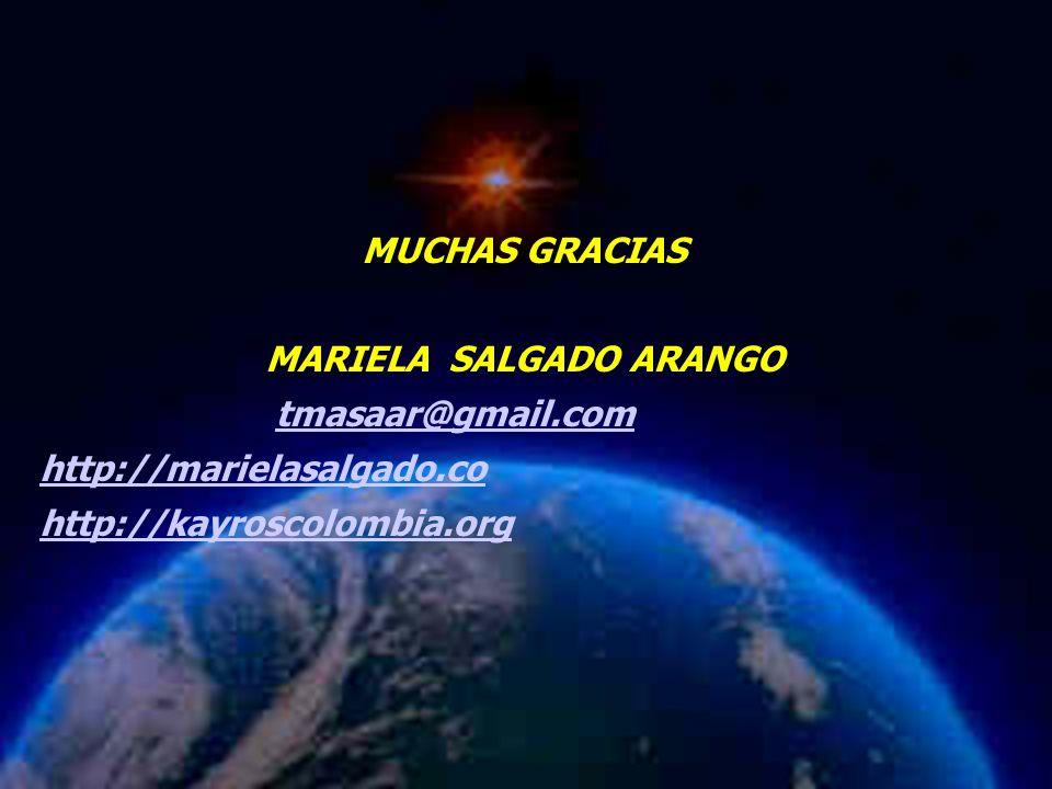 Mariela Salgado A MUCHAS GRACIAS MARIELA SALGADO ARANGO tmasaar@gmail.com http://marielasalgado.co http://kayroscolombia.org