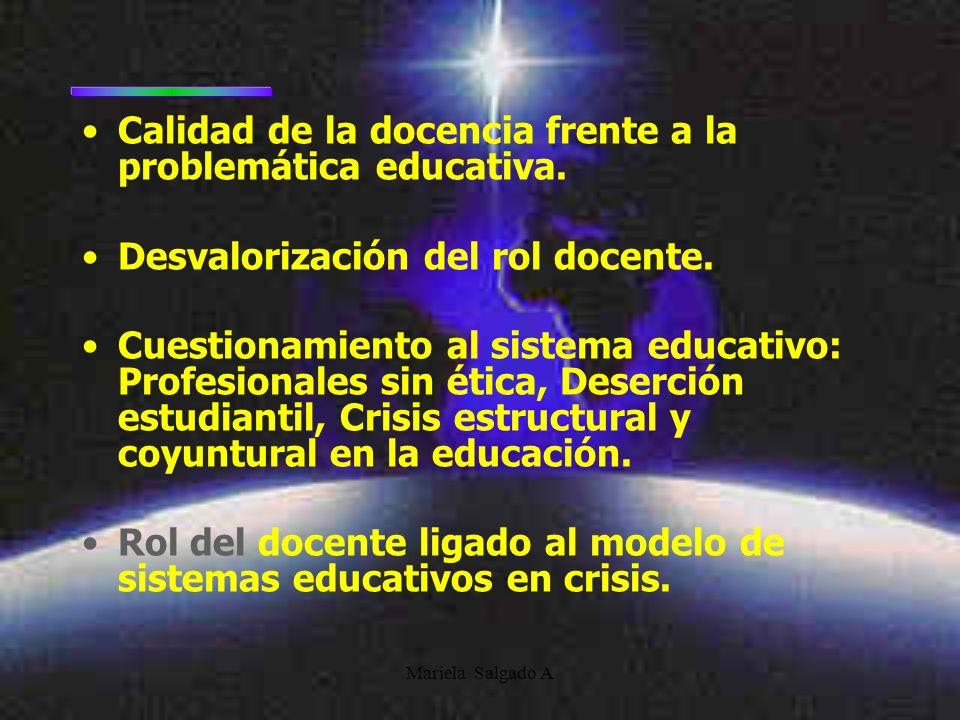 Mariela Salgado A Calidad de la docencia frente a la problemática educativa.