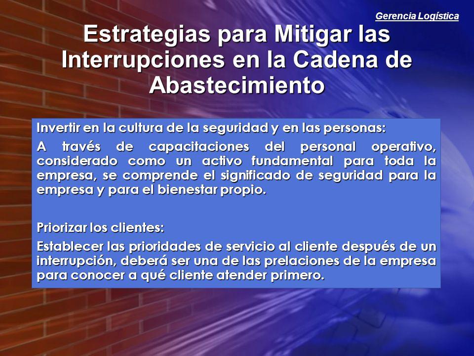Gerencia Logística Estrategias para Mitigar las Interrupciones en la Cadena de Abastecimiento Invertir en la cultura de la seguridad y en las personas