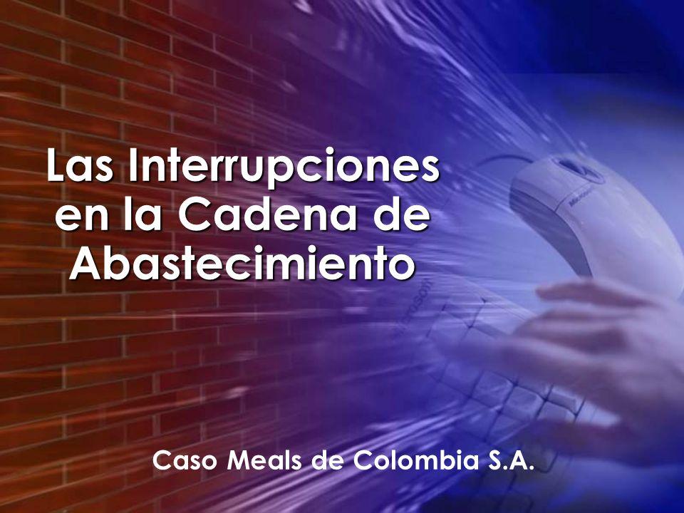 Las Interrupciones en la Cadena de Abastecimiento Caso Meals de Colombia S.A.