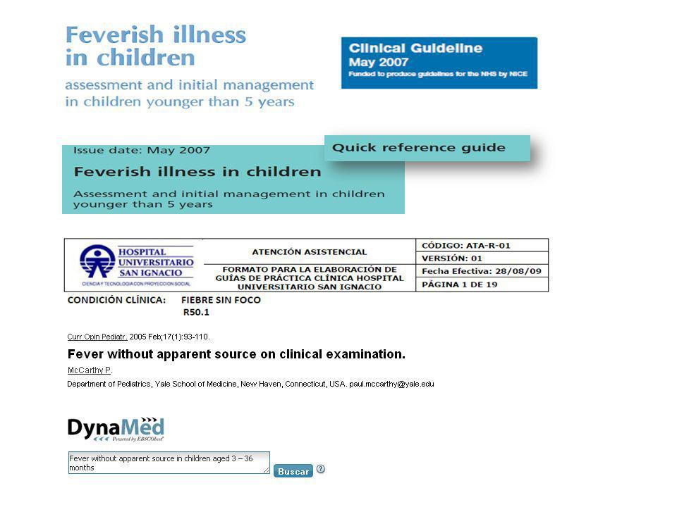 Escalas clasificación estado del paciente: YIOS (Young infant observation Scale) – Puntaje > 7 Alto riesgo infeccion bacteriana (S: 76% E: 75%)